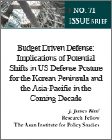 Budget Driven Defense: Implications of Potential Shifts in US Defense Posture for the Korean Peninsula and the Asia-Pacific in the Coming Decade