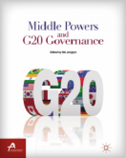 [Palgrave Macmillan] Middle Powers and G20 Governance