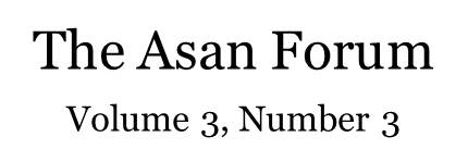 The Asan Forum Volume 3, Number 3