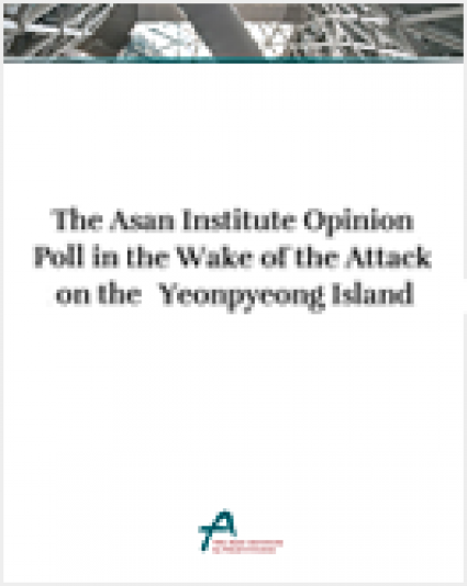 The Asan Institute Opinion Poll in the Wake of the Attack on the Yeonpyeong Island