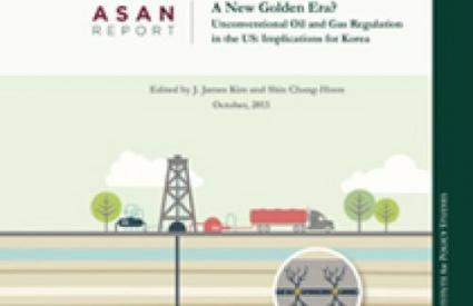 A New Golden Era? Unconventional Oil and Gas Regulation in the US: Implications for Korea