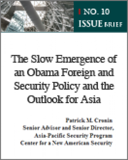 [Issue Brief No. 10] The Slow Emergence of an Obama Foreign and Security Policy and the Outlook for Asia