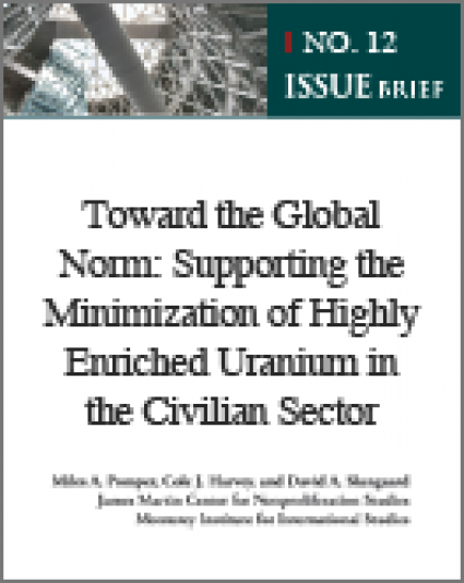 [Issue Brief No. 12] Toward the Global Norm: Supporting the Minimization of Highly Enriched Uranium in the Civilian Sector