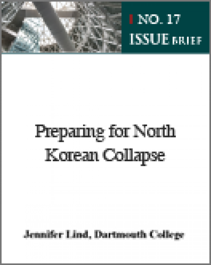 "[Issue Brief No. 17] Preparing for North Korean Collapse<a href=""#1"" name=""a1""><sup>1</sup></a>"