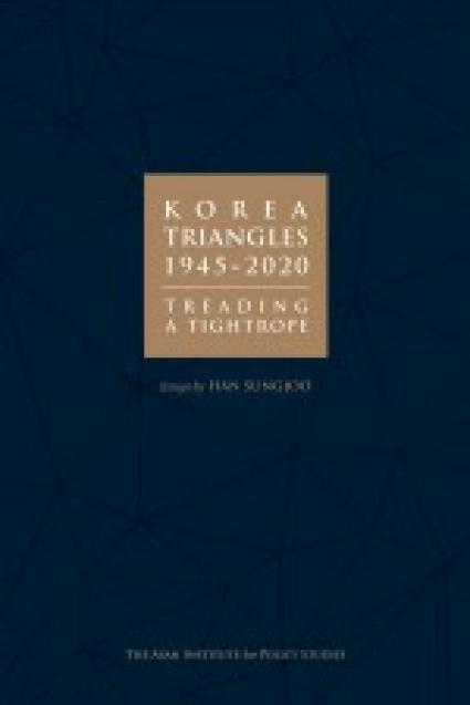 KOREA TRIANGLES, 1945-2020 </br><em>TREADING A TIGHTROPE</em>